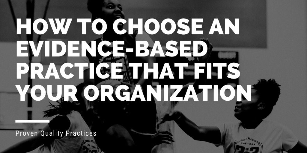 Image of girls playing basketball with text: How to Choose an Evidence-based Practice that Fits Your Organization