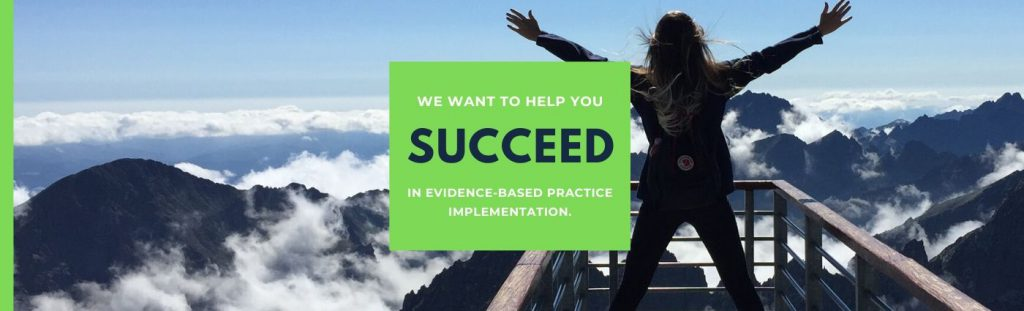 """Woman looking out from a mountain summit. Text says, """"We want to help you succeed in evidence-based practice implementation."""""""